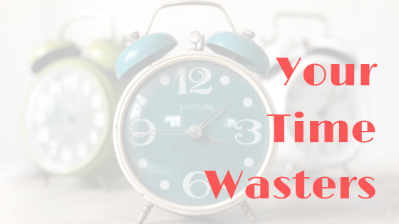 Your Time Wasters
