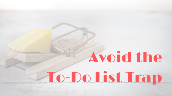Avoid the To-Do List Trap