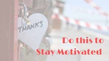 Do this to stay motivated
